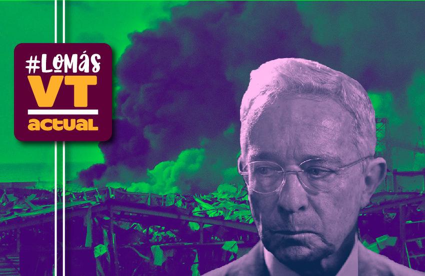 #LoMásVTactual: De Beirut a Bogotá: El puerto libanés en llamas y el uribismo en ruinas